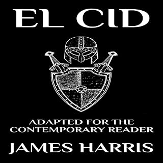El Cid: Adapted for the Contemporary Reader (Modern Classics)                   By:                                                                                                                                 James Henry Harris                               Narrated by:                                                                                                                                 Jack Kison                      Length: 4 hrs and 9 mins     Not rated yet     Overall 0.0