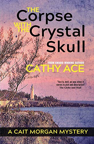 The Corpse with the Crystal Skull (The Cait Morgan Mysteries)