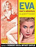 Eva: Men's Adventure Supermodel (Men's Adventure Library)