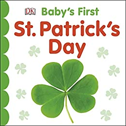 Baby's First St Patrick's Day (Baby's First Holidays) by [DK]