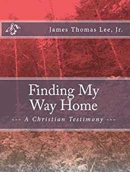 Finding My Way Home by [James Thomas Lee Jr]