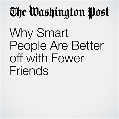 Why Smart People Are Better off with Fewer Friends audiobook cover art