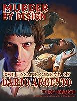 Murder by Design: The Unsane Cinema of Dario Argento