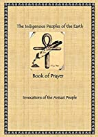 The Indigenous Peoples of the Earth Book of Prayer