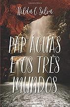 Pap'águas e os três mundos (Portuguese Edition)