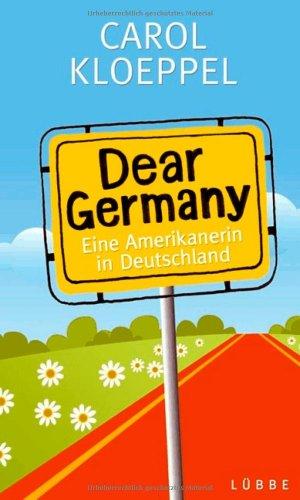 Dear Germany: Eine Amerikanerin in Deutschland (Lübbe Sachbuch)