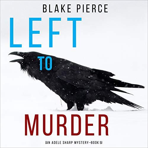 Left to Murder Audiobook By Blake Pierce cover art