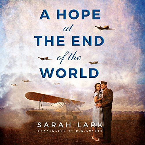 A Hope at the End of the World                   Autor:                                                                                                                                 Sarah Lark,                                                                                        D. W. Lovett - translator                               Sprecher:                                                                                                                                 Saskia Maarleveld                      Spieldauer: 7 Std. und 51 Min.     2 Bewertungen     Gesamt 4,5