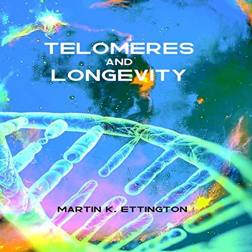 Telomeres and Longevity audiobook cover art