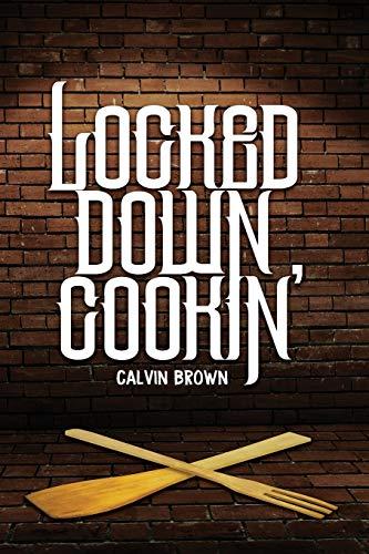 Locked Down Cookin'