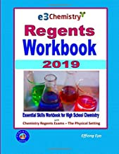 E3 Chemistry Regents Workbook 2019: Essential Skills Workbook for High School Chemistry with Physical Setting/Chemistry Regents Exams