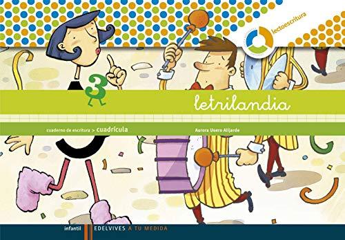 Letrilandia. Lectoescritura cuaderno 3 de escritura (Cuadricula) (A tu medida (entono Lógica matemática))