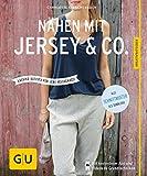 Nähen mit Jersey & Co: Lässige Outfits für jede Gelegenheit (GU Kreativratgeber)