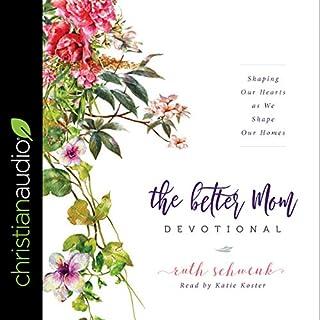 The Better Mom Devotional audiobook cover art
