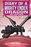 Diary of a Mighty Ender Dragon (Book 2): The Reverse Dragon (An Unofficial Minecraft Book for Kids Ages 9 - 12 (Preteen) (Volume 2)
