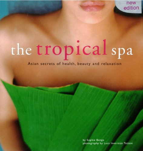 Tropical Spa: Asian Secrets of H...