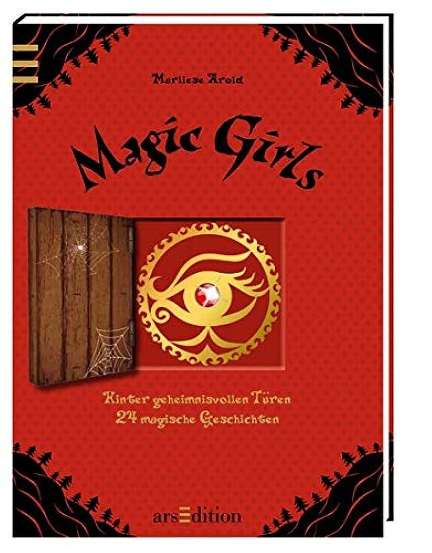 尋ねる音声学それるMagic Girls. Hinter geheimnisvollen Tueren: Eine magische Geschichte in 24 Kapiteln
