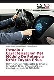 Estudio Y Caracterización Del Módulo De Potencia Dc/Ac Toyota Prius: El inversor es el responsable de dirigir la...
