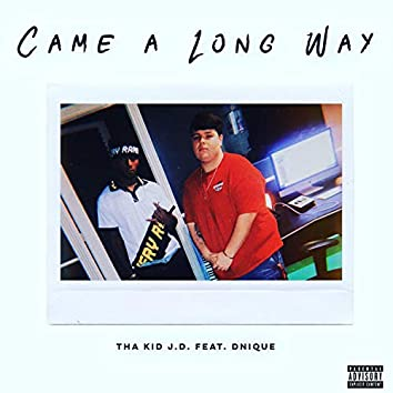 Came a Long Way (feat. Dnique)