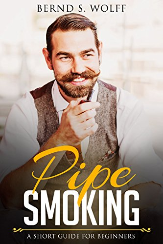 Pipe Smoking: A short guide for beginners