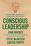 Conscious Leadership: Elevating Humanity Through Business...