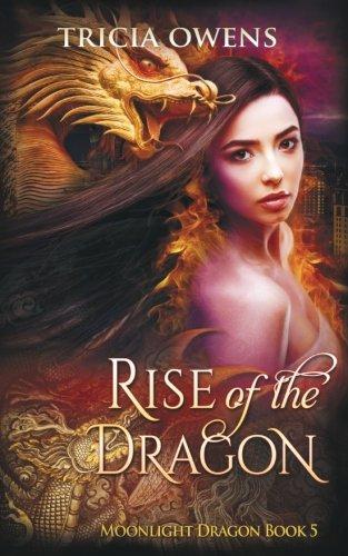 Download Rise of the Dragon: An Urban Fantasy (Moonlight Dragon) 1542606861