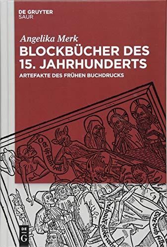 Blockbücher des 15. Jahrhunderts: Artefakte des frühen Buchdrucks