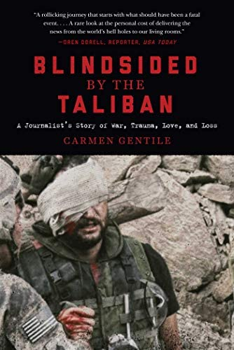 Blindsided by the Taliban A Journalist s Story of War Trauma Love and Loss product image