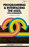 Programming & interfacing the 6502, with experiments (The Blacksburg continuing education series)