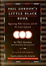 Phil Gordon's Little Black Book: Beginning Poker Lessons and the No Limit Lifestyle