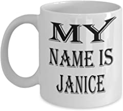 Awesome Janice Gifts 11oz Coffee Mug - My Name Is - Best Inspirational Gifts and Sarcasm ak1592
