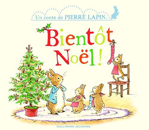 Bientôt Noël! - Un conte de Pierre Lapin - De 1 à 3 ans