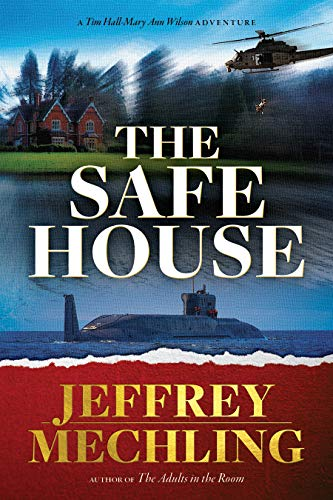 The Safe House: From the Author of the Adults in the Room (Tim and Mary Ann Book 2) by [Jeffrey Mechling, Kathleen Ryder, Marie Groves, Don Gibbin, 24-7 Editing]