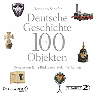 Deutsche Geschichte in 100 Objekten                   By:                                                                                                                                 Hermann Schäfer                               Narrated by:                                                                                                                                 Stefan Wilkening,                                                                                        Katja Bürkle                      Length: 21 hrs and 9 mins     2 ratings     Overall 4.5