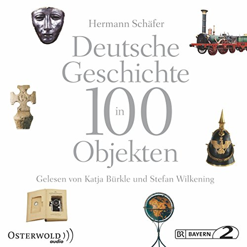Deutsche Geschichte in 100 Objekten audiobook cover art