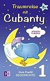 Wolkenflausch - Gute Nacht Geschichte: 1. Traumreise mit Cubanty