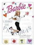 Las palabras de Barbie. Más de 300 palabras para buscar y decir (Álbumes de regalo de Barbie)