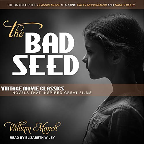 The Bad Seed                   De :                                                                                                                                 William March                               Lu par :                                                                                                                                 Elizabeth Wiley                      Durée : 7 h et 23 min     Pas de notations     Global 0,0
