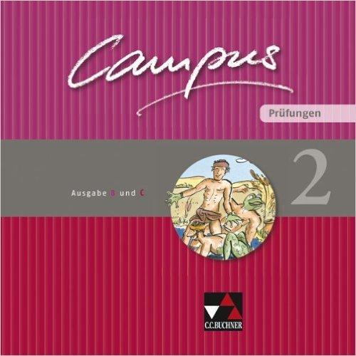Campus. Palette / Prüfungen 2: Ausgabe B und C / Zu den Lektionen Campus B 45-82 und C 42-73 von Christian Zitzl (Herausgeber),,Clement Utz (Herausgeber),,Andrea Kammerer (Herausgeber), ( 22. Juni 2010 )