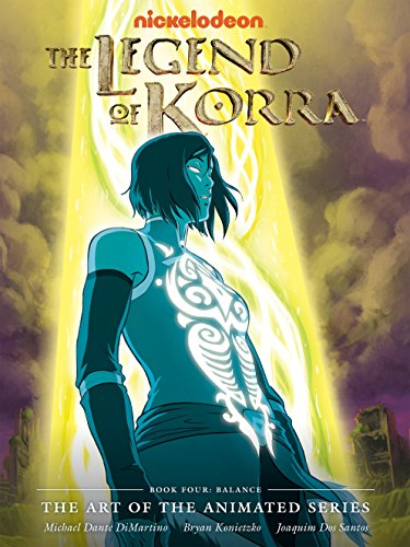 The Legend of Korra: The Art of the Animated Series – Book Four: Balance (English Edition)