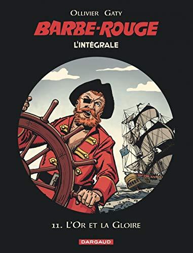 Barbe-Rouge - Intégrales - Tome 11 - L'Or et la Gloire (BARBE ROUGE (INTEGRALE) (11))