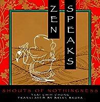 Zen Speaks: Shouts of Nothingness
