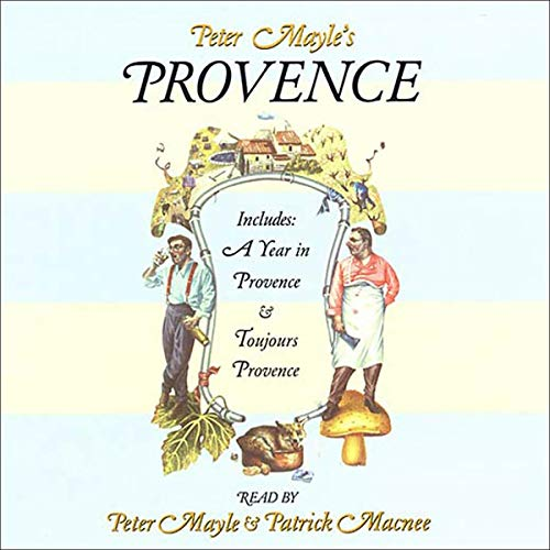 Peter Mayle's Provence: Including 'A Year in Provence' and 'Toujours Provence'  By  cover art