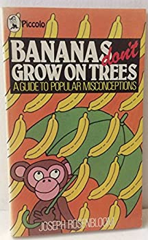 Paperback Bananas Don't Grow on Trees: A Guide to Popular Misconceptions Book