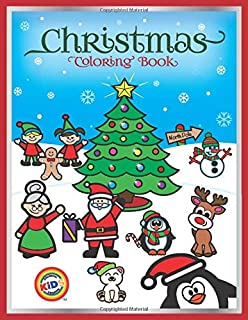 Christmas Coloring Book: Colorful Creative Kids: 53 Christmas Coloring Pages for Kids Ages 2-4, 4-8