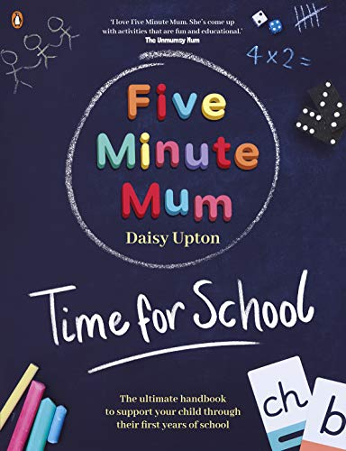 Five Minute Mum: Time For School: Easy, fun five-minute games to support Reception and Key Stage 1 children through their first years at school (English Edition)
