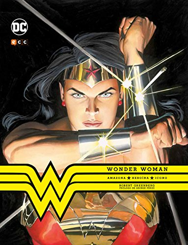 Wonder Woman: Amazona. Heroína. Icono.