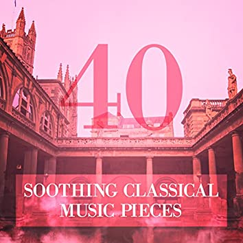 40 Soothing Classical Music Pieces