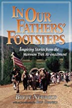 In our fathers' footsteps: Inspiring stories from the Mormon Trek Re-enactment
