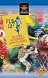 Title: Flo Jo The story of Florence Griffith Joyner Start